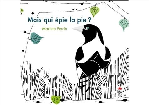 Martine Perrin - Mais qui épie la pie ?.