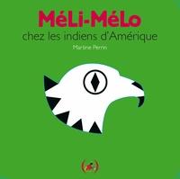 Martine Perrin - Méli-Mélo chez les Indiens d'Amérique.