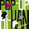 Martine Perrin - Pop up Hi Han - A la ferme.