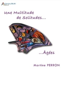 Martine Perron - Une Multitude de Solitudes... Agées.