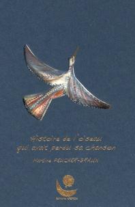 Martine Peucker-Braun - Histoire de l'oiseau qui avait perdu sa chanson.