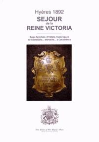 Martine Peyron - Hyères 1892 - Séjour de la reine Victoria - Saga familiale d'hôtels historiques de Costebelle... Marseille... à Casablanca.