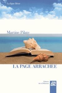 Martine Pilate - La page arrachée.