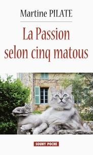 Martine Pilate - La passion selon cinq matous.