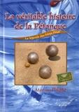 Martine Pilate - La véritable histoire de la pétanque, la légende des frères Pitiot.