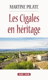 Martine Pilate - Les cigales en héritage.