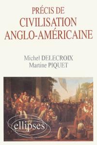 Martine Piquet et Michel Delecroix - PRECIS DE CIVILISATION ANGLO-AMERICAINE.