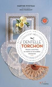 Martine Piveteau - Dentelle Torchon - Passion, savoir-faire et création en 20 modèles intemporels.