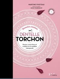 Martine Piveteau - Nouvelles créations dentelle torchon - Passion, savoir-faire et création en 21 modèles intemporels.