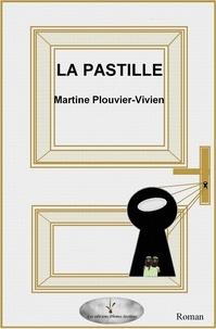 Téléchargements gratuits pour les livres La pastille 9791035911904 par Martine PLOUVIER-VIVIEN
