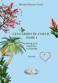 Martine Plouvier-Vivien - Les garde du coeur/tome 1.