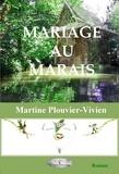 Martine PLOUVIER-VIVIEN - Mariage au marais.