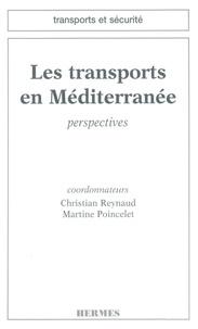 Martine Poincelet et Christian Reynaud - Les transports en Méditerranée - Perspectives, [actes du colloque] Perspectives d'échanges et réseaux de transports à l'horizon 2010 pour la zone méditerranéenne, 13-15 novembre 1996, [Arcueil].