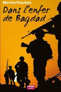 Martine Pouchain - Dans l'enfer de Bagdad.