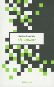 Martine Pouchain - Délinquante.