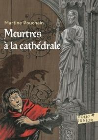 Martine Pouchain - Meurtres à la cathédrale.