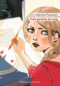 Martine Pouchain - Trois gouttes de sang.