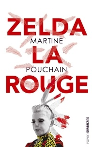 Martine Pouchain - Zelda la rouge.