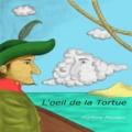 Martine Poulain - L'oeil de la tortue.
