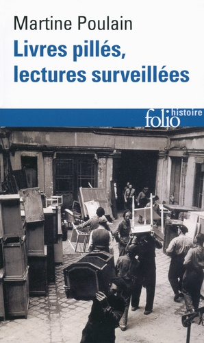 Livres pillés, lectures surveillées. Les bibliothèques françaises sous l'Occupation  édition revue et augmentée