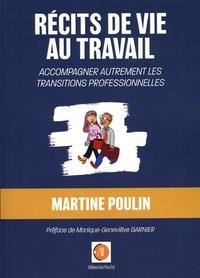 Martine Poulin - Récits de vie au travail - Accompagner autrement les transitions professionnelles.