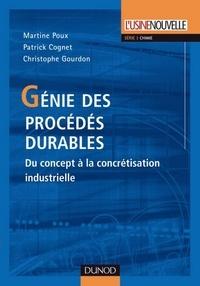 Martine Poux et Patrick Cognet - Génie des procédés durables - Du concept à la concrétisation industrielle.