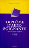 Martine Prévost et Colette Metté - Préparation et révision du diplôme d'aide-soignant(e).