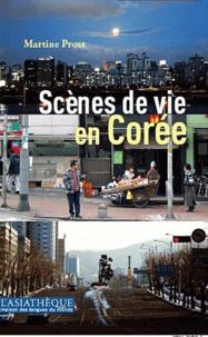 Martine Prost - Scènes de vie en Corée - Un essai d'interprétation.