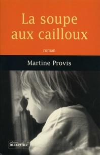 Martine Provis - La soupe aux cailloux.