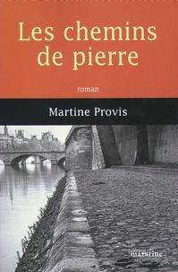 Martine Provis - Les chemins de pierre.
