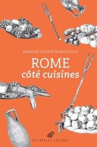 Rome côté cuisines - Martine Quinot Muracciole |