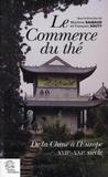 Martine Raibaud et François Souty - Le commerce du thé - De la Chine à l'Europe XVIIe-XXIe siècle.