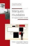 Martine Regourd - Marques muséales - Un espace public revisité.