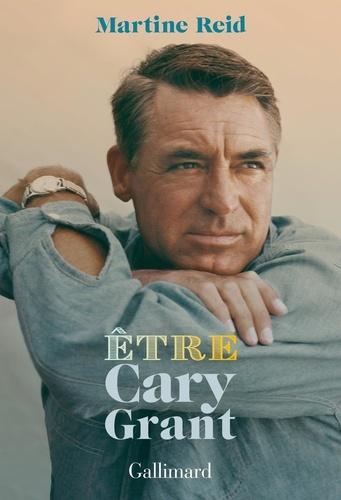 Martine Reid - Etre Cary Grant.