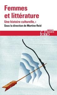 Martine Reid - Femmes et littérature, une histoire culturelle - Tome 1, Moyen âge-XVIIIᵉ siècle.
