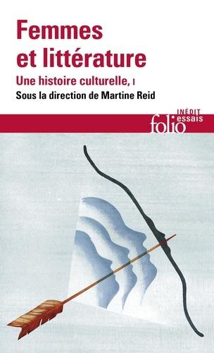 Femmes et littérature, une histoire culturelle. Tome 1, Moyen âge-XVIIIᵉ siècle
