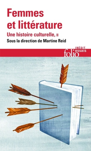 Femmes et littérature, une histoire culturelle. Tome 2, XIXᵉ-XXIᵉ siècle : francophonies