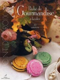 Martine Rigeade - Péché de Gourmandise à broder - 50 créations.