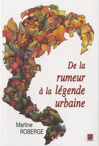 Martine Roberge - De la rumeur à la légende urbaine.