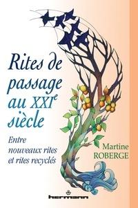Martine Roberge - Rites de passages au XXIe siècle - Entre nouveaux rites et rites recyclés.