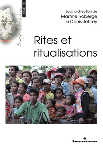 Martine Roberge et Denis Jeffrey - Rites et ritualisations.