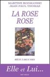 Martine Rodmanski et Jean-Paul Thomas - La rose rose.