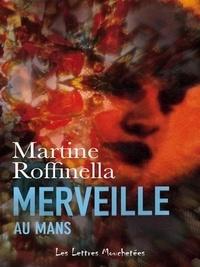 Martine Roffinella - Merveille au Mans - Polar régional.