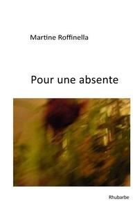 Martine Roffinella - Pour une absente.
