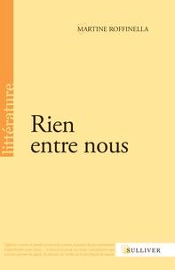 Martine Roffinella - Rien entre nous.