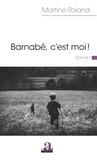 Martine Roland - Barnabé, c'est moi !.
