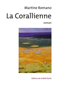 Martine Romano - La Corallienne.