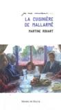 Martine Rouart - La cuisinière de Mallarmé.