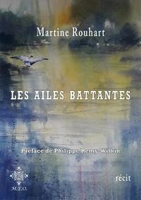 Martine Rouhart - Les ailes battantes.