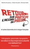 Martine Rousseau et Richard Herlin - Retour sur l'accord du participe passé et autres bizarreries de la langue française.
